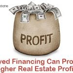 Delayed Financing Can Produce Higher Real Estate Profits
